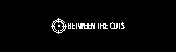Between the Cuts